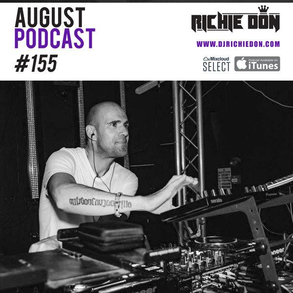 Richie Don Podcast #155 August 2019 | INSTA @djrichiedon DJ Richie