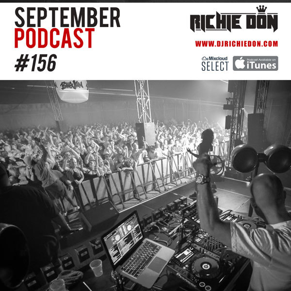 Richie Don Podcast #156 SEPT 2019 | ADD INSTA @djrichiedon