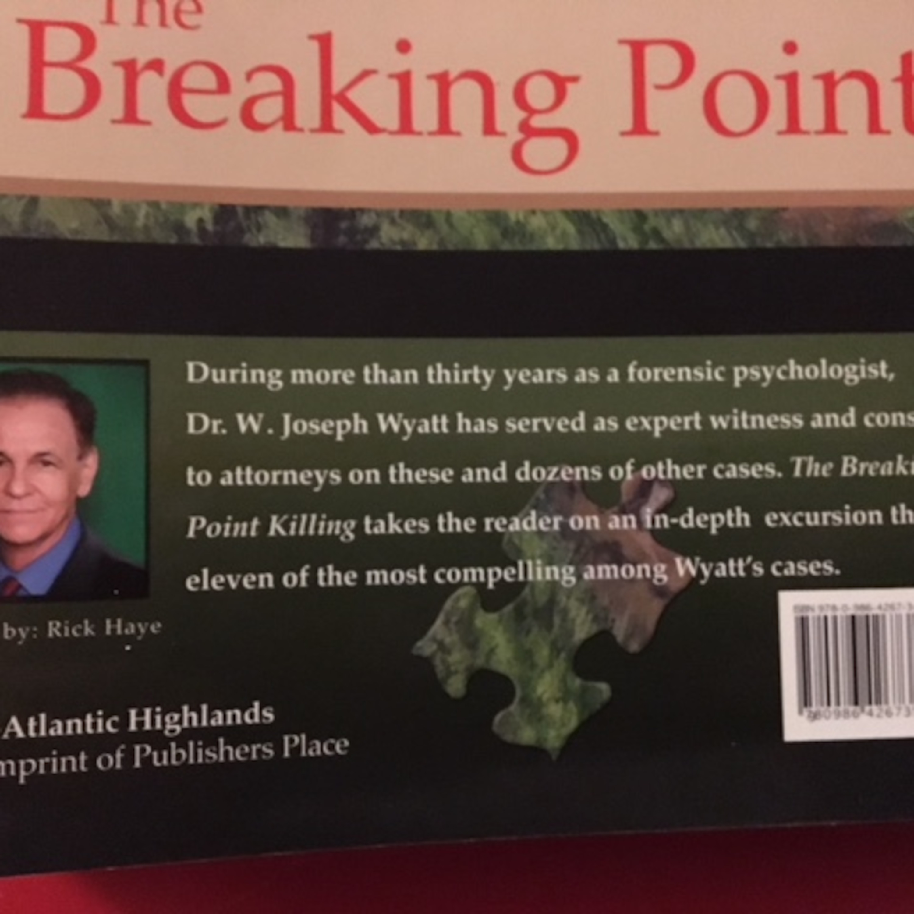 Interview with the Forensic Psychologist – Dr. W. Joseph Wyatt discusses his long career as it is detailed in his book - The Breaking Point Killing: And Other True Cases of Murder and Malice.