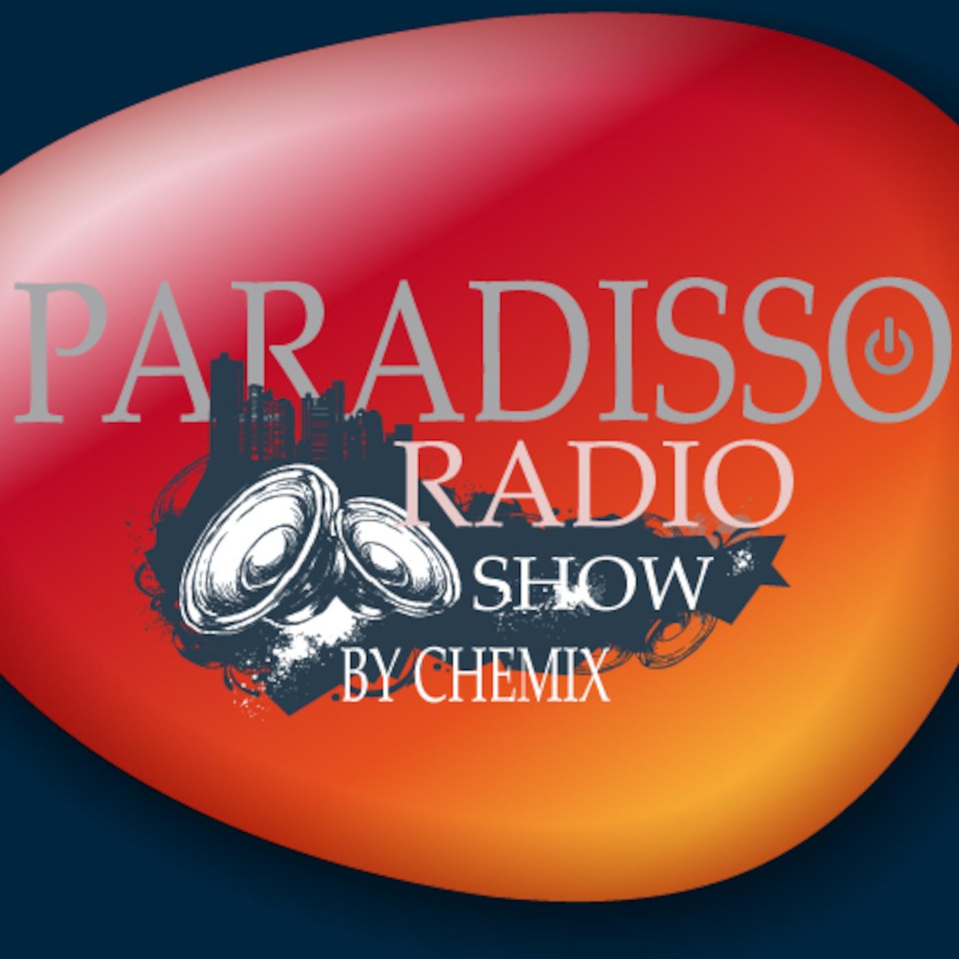 PARADISSO RADIO SHOW BY CHEMIX