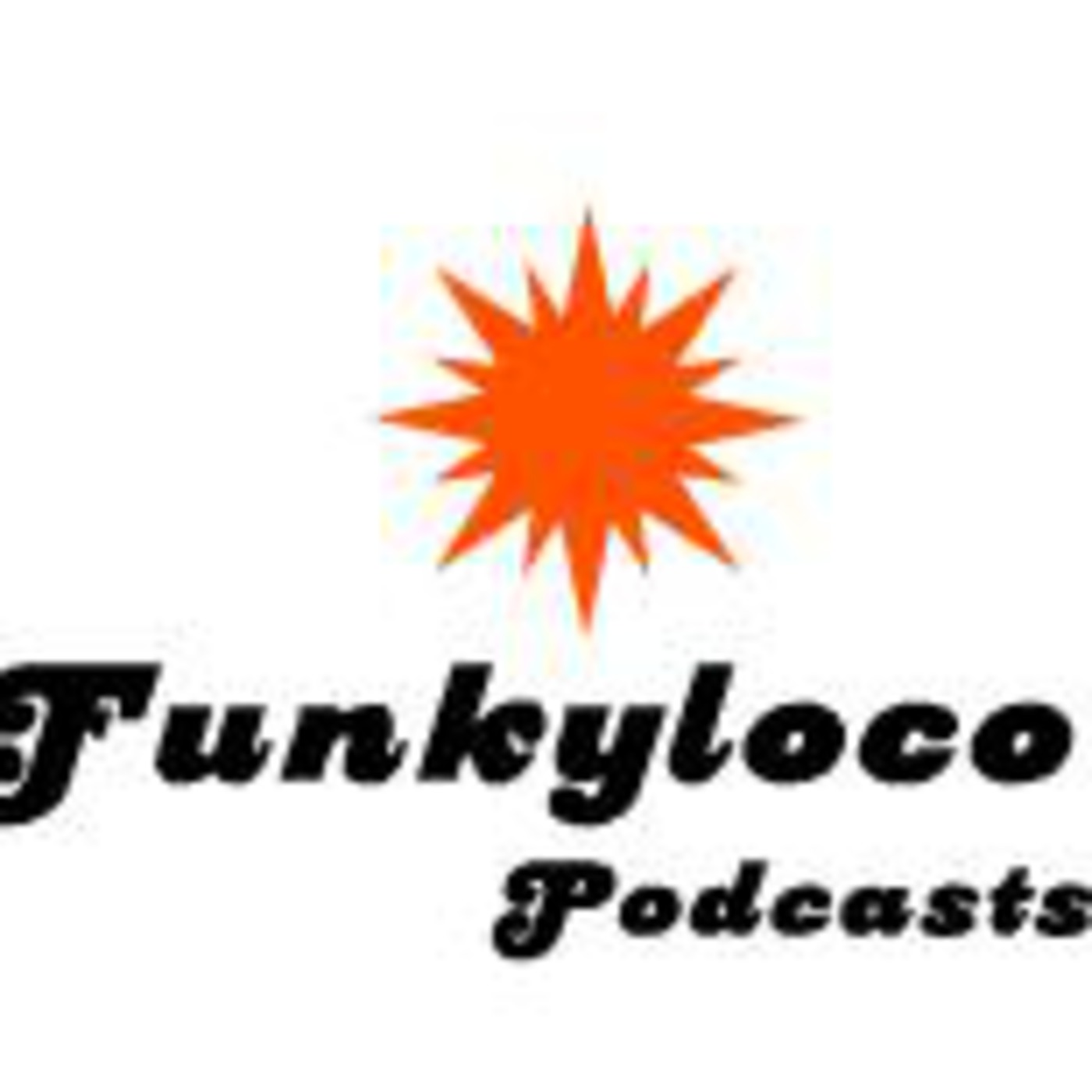 Funkyloco's Podcast
