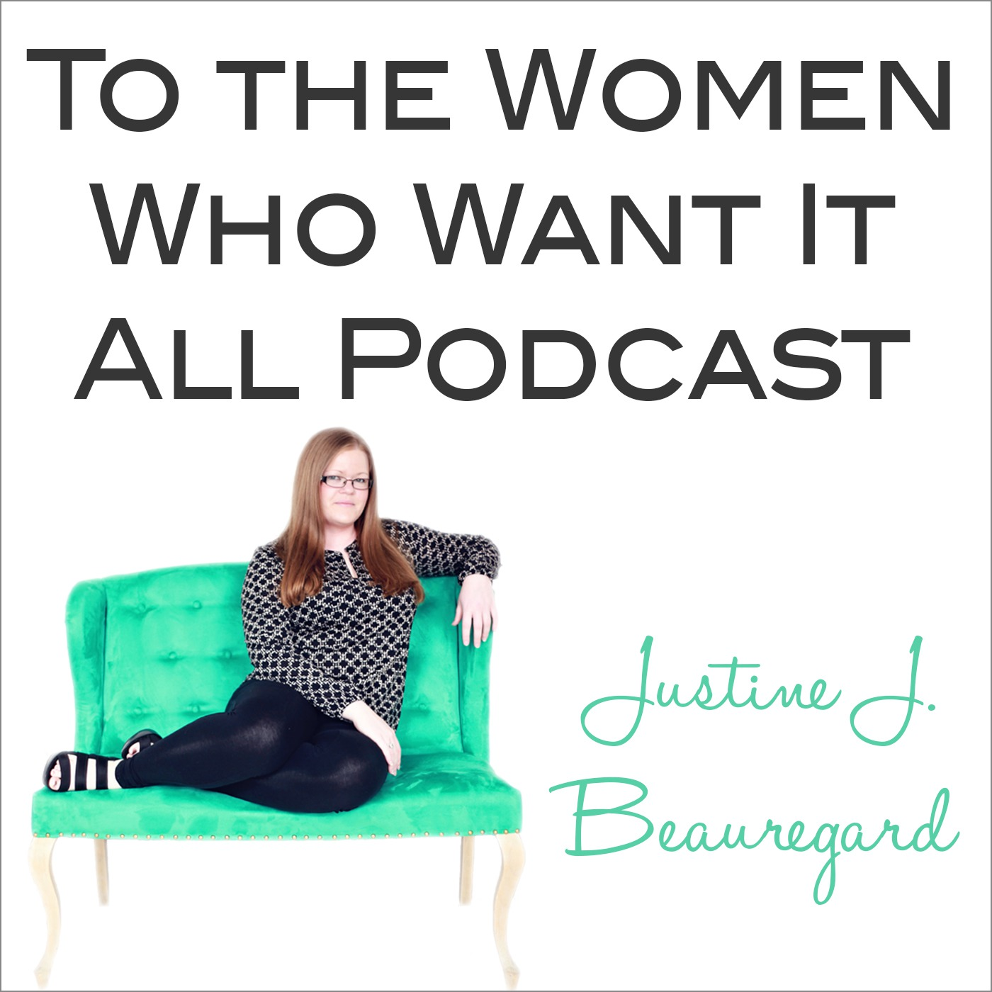 To the Women Who Want It All Podcast