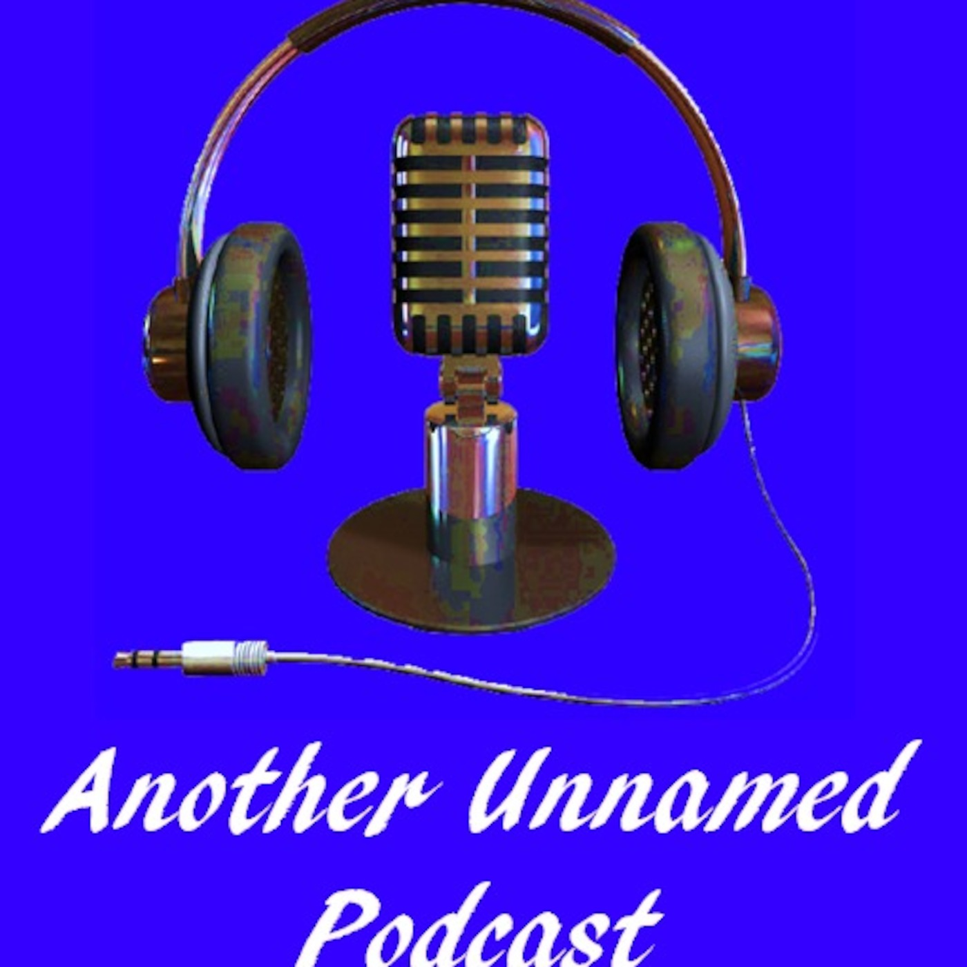 Another Unnamed Podcast