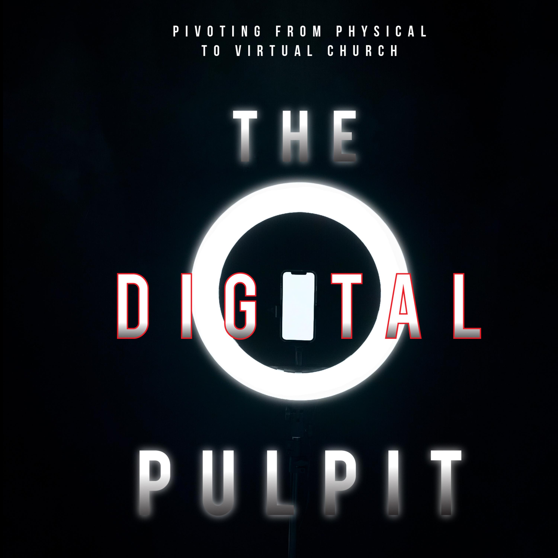 Episode 19: The Digital Pulpit #19