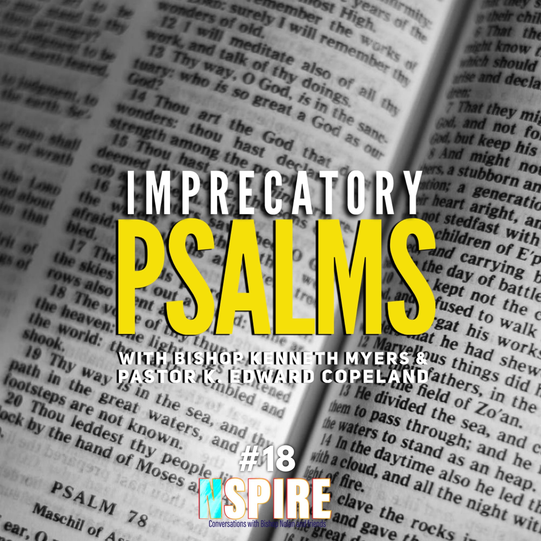Episode 18: Imprecatory Psalms #18