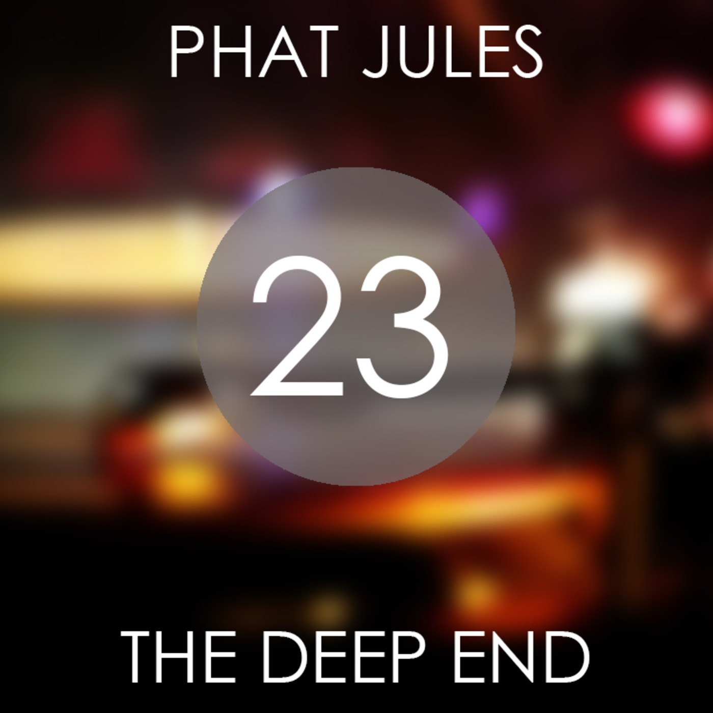 Phat Jules - The Deep End