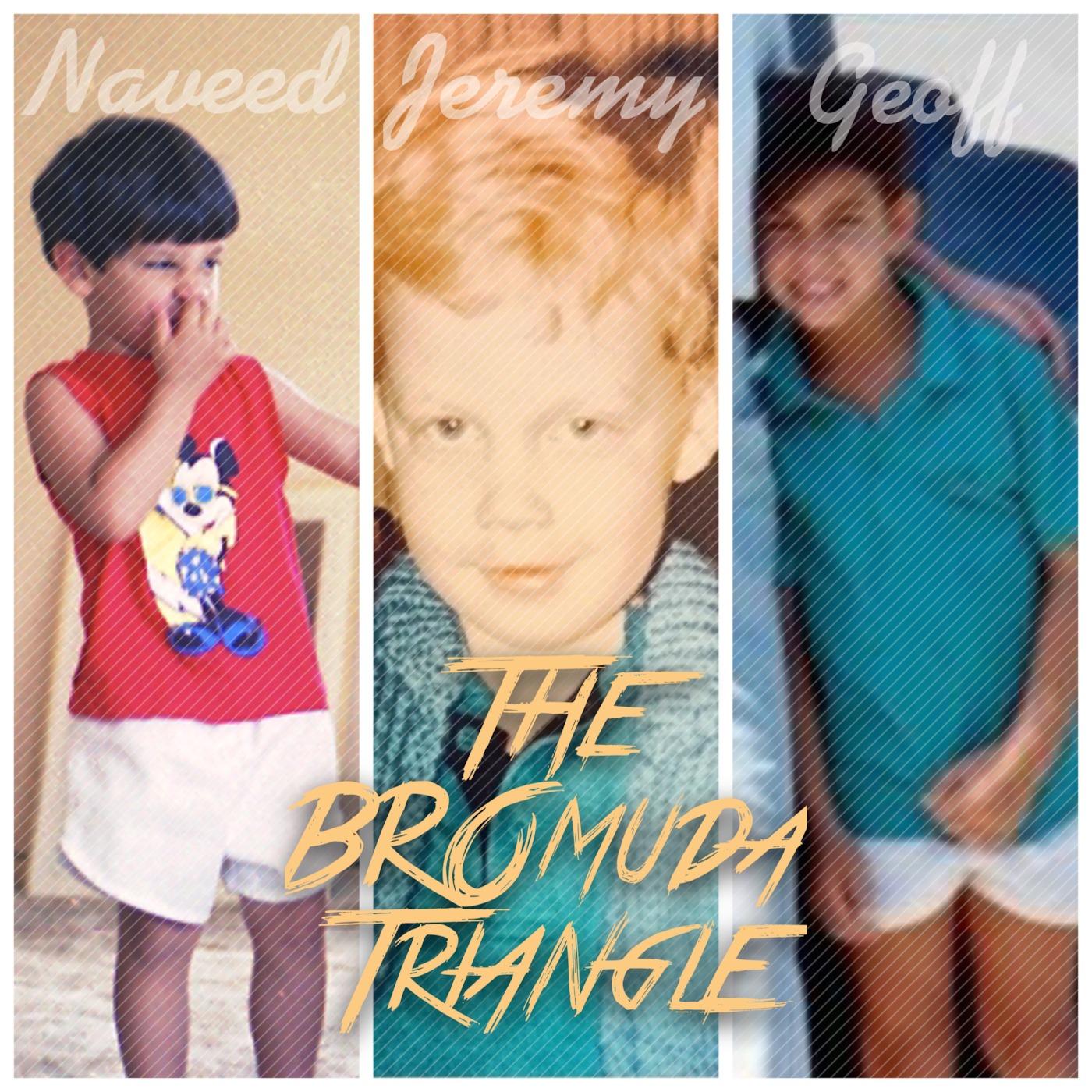 BROmuda Triangle