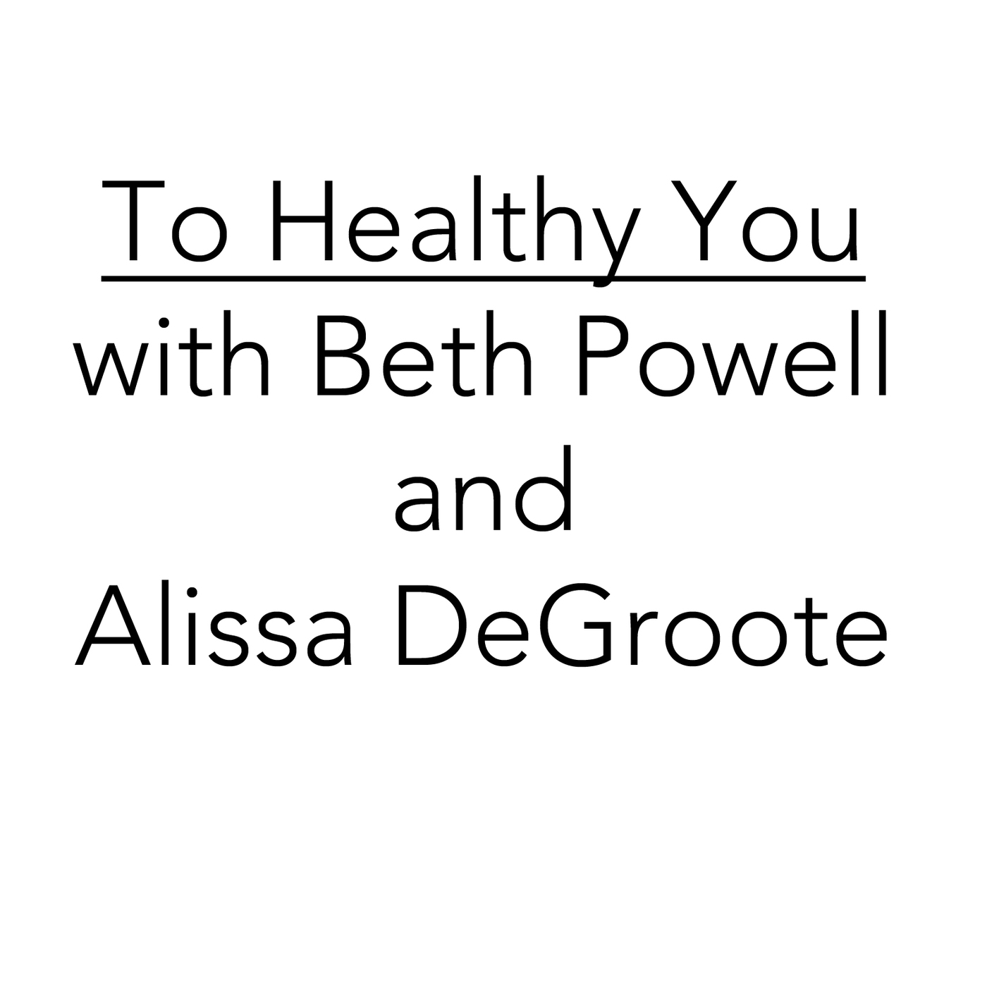 To Healthy You Podcast