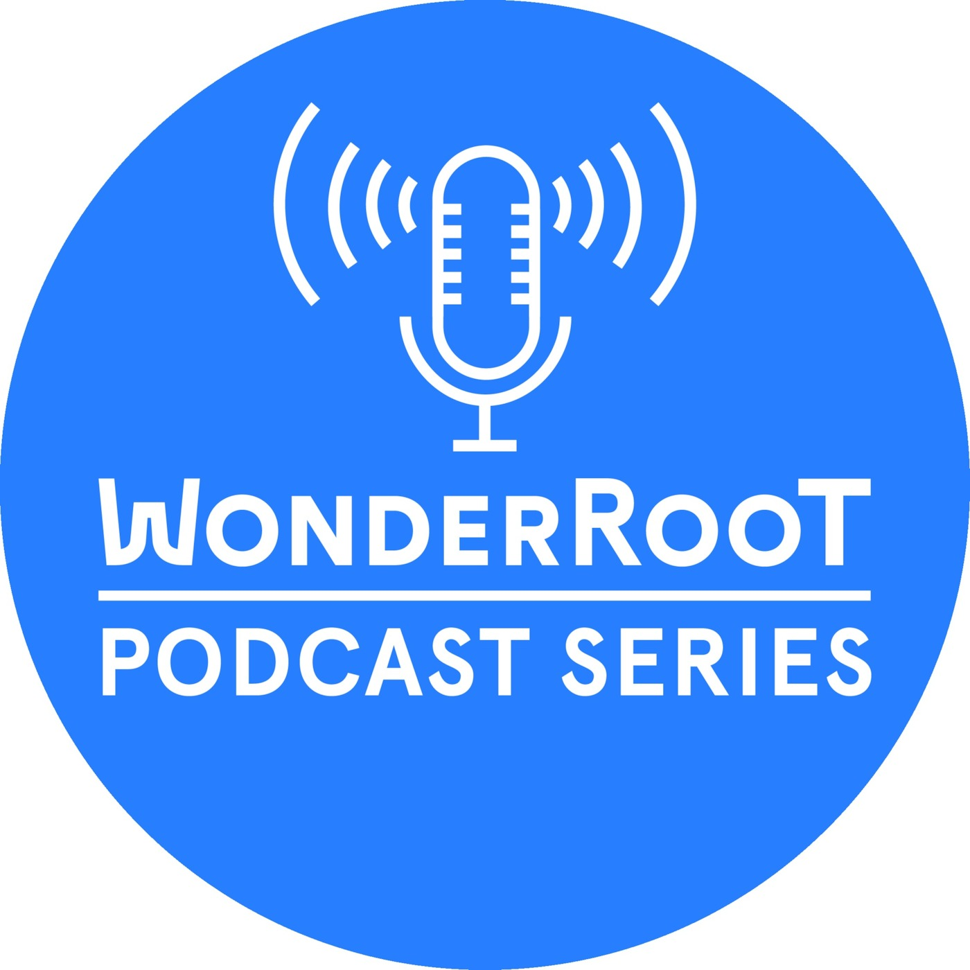 The WonderRoot Podcast Series