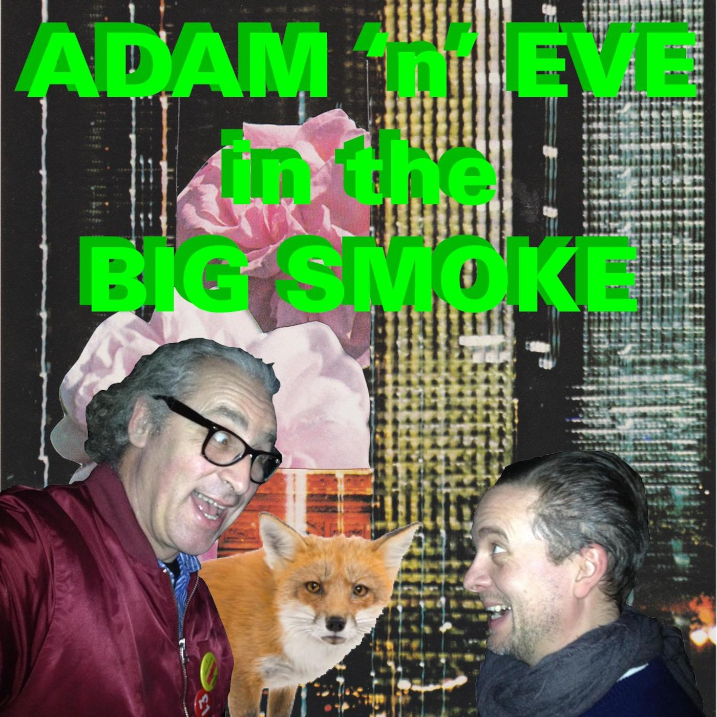 Adam 'n' Eve in the Big Smoke