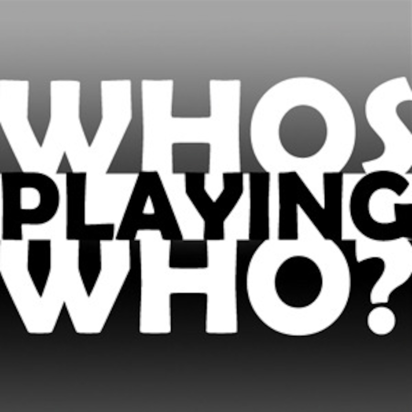 Who's Playing Who?