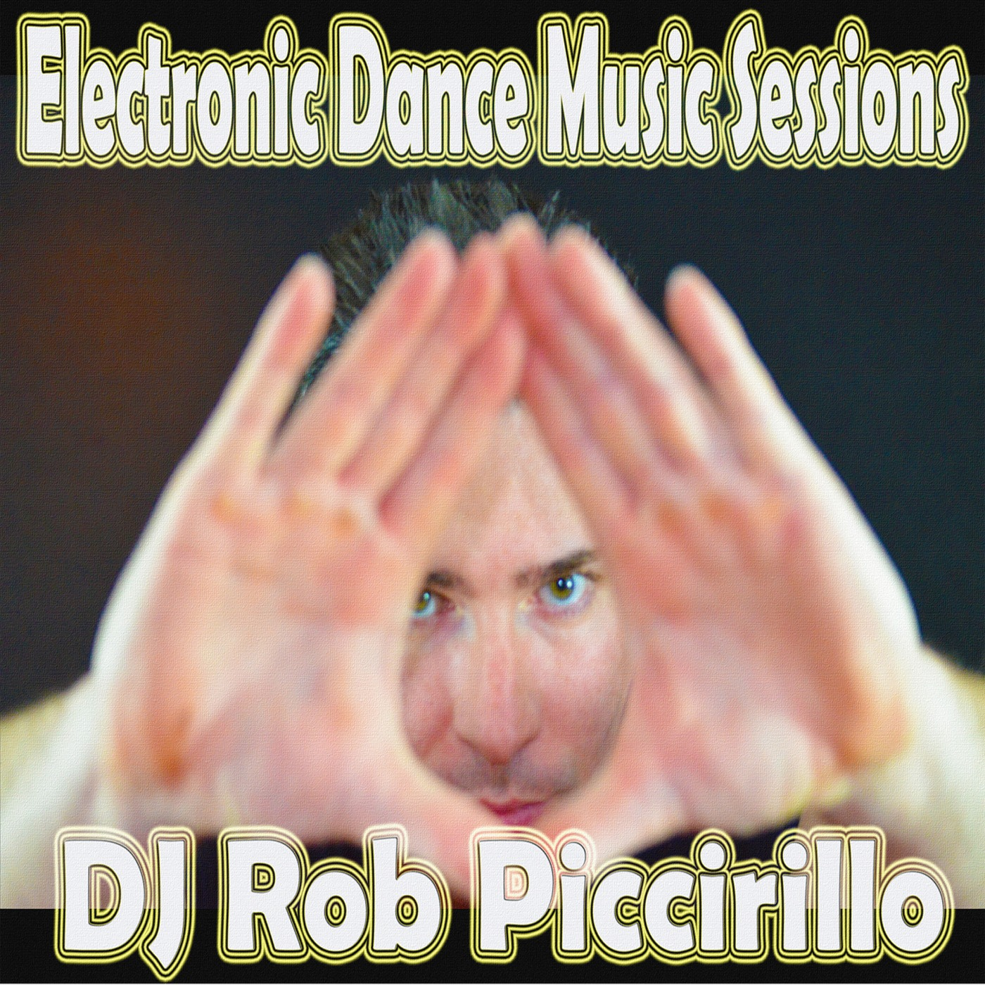 Rob Piccirillo Presents: Electronic Dance Music Sessions