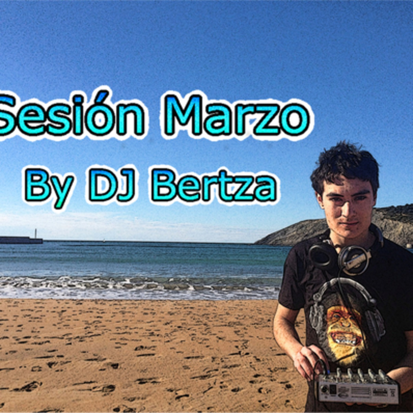 Sesión De Marzo- DJ Bertza