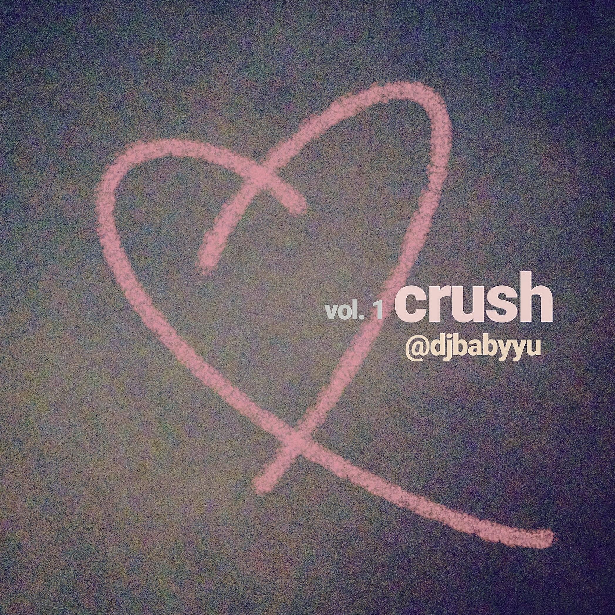 Crush Vol  1 DJ Baby Yu's podcast