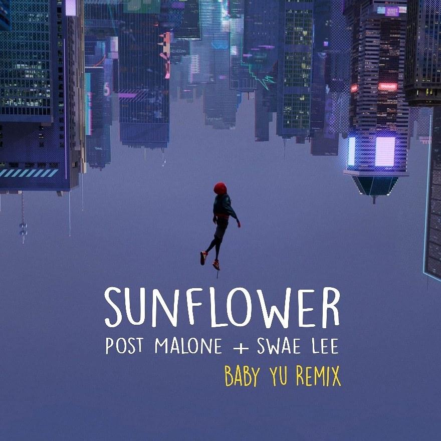 Post Malone & Swae Lee - Sunflower (Baby Yu Remix) DJ Baby